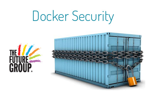 Docker security topics - The Future Group